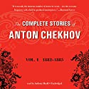 The Complete Stories of Anton Chekhov, Vol. 1: 1882–1885 (       UNABRIDGED) by Anton Chekhov Narrated by Anthony Heald