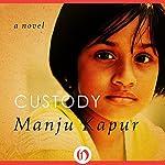 Custody | Manju Kapur