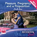 Pleasure, Pregnancy and a Proposition