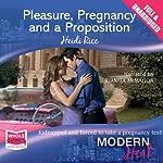 Pleasure, Pregnancy and a Proposition   Heidi Rice