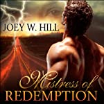 Mistress of Redemption (       UNABRIDGED) by Joey W. Hill Narrated by Maxine Mitchell
