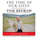 The Time of Our Lives (       UNABRIDGED) by Tom Brokaw Narrated by Tom Brokaw