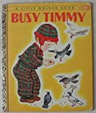 Busy Timmy. A Little Golden Book #50