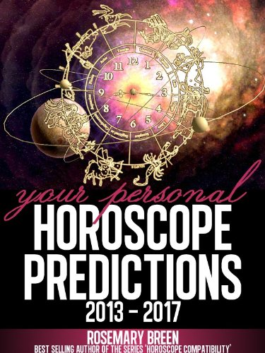 Your Personal Horoscope Predictions 2013 - 2017 (Looking for Love in Your Astrology Star Sign)