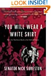 You Will Wear a White Shirt: From the...