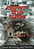 Down the Tube: The Northern Line Carole Blacher