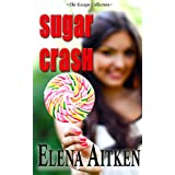 Sugar Crash (The Escape Collection) ~ Elena Aitken