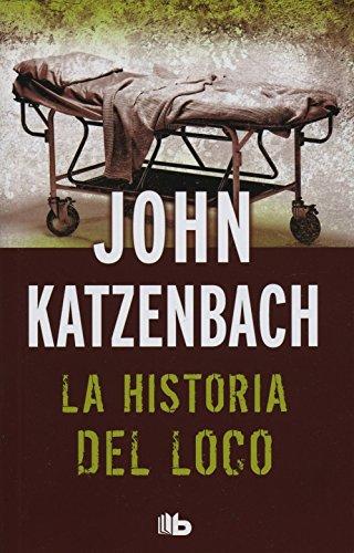 La Historia Del Loco (B DE BOLSILLO)