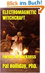 ELECTROMAGNETIC WITCHCRAFT: Forces of...