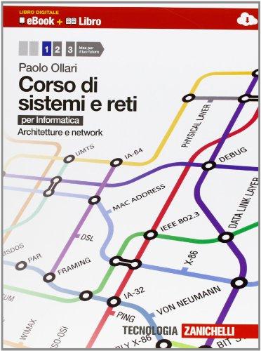 Corso di sistemi e reti. Per informatica. Con e-book. Con espansione online. Per le Scuole superiori: 1