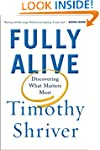 Fully Alive: Discovering What Matters...