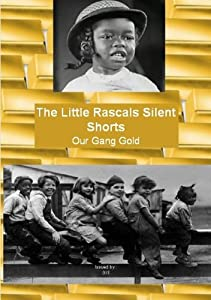 The Little Rascals Silent Shorts - Our Gang Gold