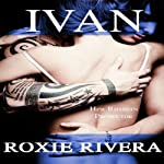 Ivan: Her Russian Protector #1) (Volume 1) | Roxie Rivera