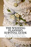 The Wedding Planners Survival Guide: 10 Industry Insiders Tell You What You Really Need to Know
