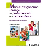 Manuel d&#39;ergonomie  l&#39;usage des professionnels de la petite enfance : Prvention des lombalgiespar Jos Curraladas