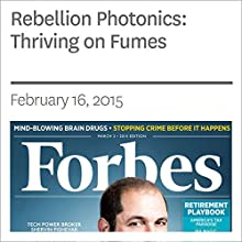 Rebellion Photonics: Thriving on Fumes (       UNABRIDGED) by Forbes Narrated by Ken Borgers