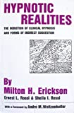 Hypnotic Realities: The Induction of Clinical Hypnosis and Forms of Indirect Suggestion (0470151692) by Erickson, Milton H.