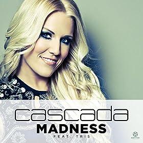 Cascada feat. Tris-Madness