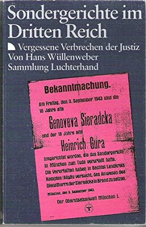 Sondergerichte im Dritten Reich, Vergessene Verbrechen der Justiz