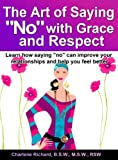 The Art of Saying NO with Grace and Respect (English Edition)