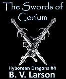 The Swords of Corium (Hyborean Dragons Book 4)
