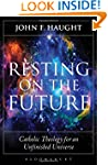 Resting on the Future: Catholic Theol...