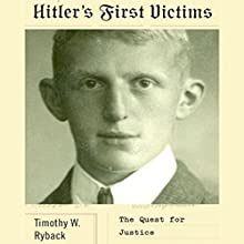 Hitler's First Victims: The Quest for Justice (       UNABRIDGED) by Timothy W. Ryback Narrated by Derek Perkins