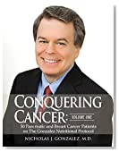 Conquering Cancer: Volume One - 50 Pancreatic and Breast Cancer Patients on The Gonzalez Nutritional Protocol