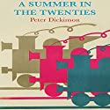 A Summer in the Twenties Audiobook by Peter Dickinson Narrated by Napoleon Ryan