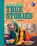 Even More True Stories (3rd Edition)