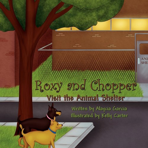 Roxy and Chopper Visit the Animal Shelter