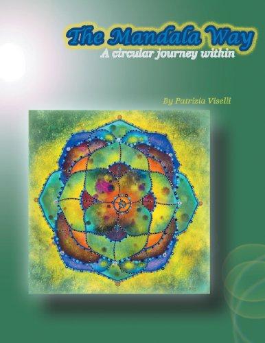 The Mandala Way: A Circular Journey Within
