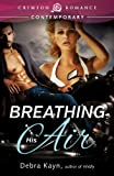 """Breathing His Air (Crimson Romance)"" av Debra Kayn"