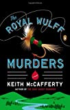img - for By Keith McCafferty The Royal Wulff Murders: A Novel (Reprint) [Paperback] book / textbook / text book