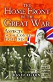 img - for The Home Front in the Great War: Aspects of the Conflict 1914-1918 book / textbook / text book