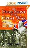 The Home Front in the Great War: Aspects of the Conflict 1914-1918