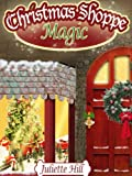 Christmas Shoppe Magic (Juliette Hills Christmas Shorts)