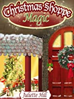 Christmas Shoppe Magic (Juliette Hill's Christmas Shorts)