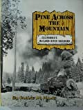 Pine Across the Mountain: California's McCloud River Railroad