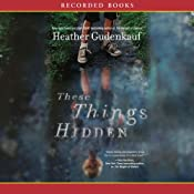 These Things Hidden | [Heather Gudenkauf]