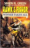 Winner Takes All (Hawk and Fisher, No 2) (0441142915) by Green, Simon R.