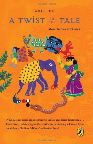 A Twist in the Tale: More Indian Folktales