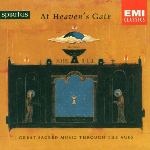 Spiritus: At Heaven's Gate; Great Sacred Music Through the Ages by Sir Neville Mariner, Sir David Willcocks, Hilliard Ensemble and King's College Choir