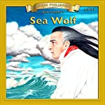 Sea Wolf: Bring the Classics to Life | Jack London