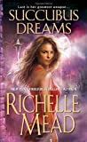 Richelle Mead Succubus Dreams (Georgina Kincaid)