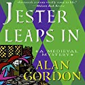 Jester Leaps In: A Medieval Mystery (       UNABRIDGED) by Alan Gordon Narrated by Fleet Cooper