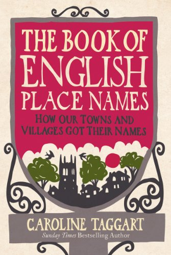 The Book Of English Place Names: How Our Towns And Villages Got Their Names front-102390