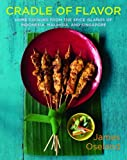 img - for Cradle of Flavor: Home Cooking from the Spice Islands of Indonesia, Singapore, and Malaysia book / textbook / text book