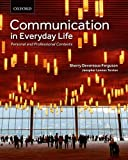 Communication in Everyday Life: Personal and Professional Contexts (0195449282) by Ferguson, Sherry Devereaux