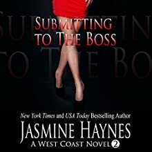 Submitting to the Boss: A West Coast Novel, Book 2 (       UNABRIDGED) by Jasmine Haynes Narrated by June Wayne